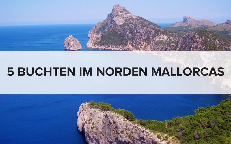 5 Buchten im Norden Mallorcas