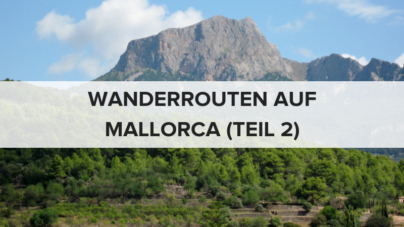 Wanderrouten auf Mallorca (Teil 2)