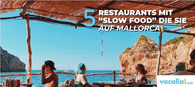 """Fünf Restaurants mit """"Slow Food"""" die Sie auf Mallorca besuchen können"""
