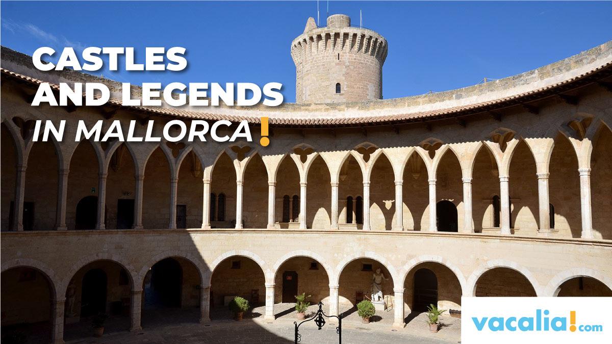 CastlesLegends in Mallorca