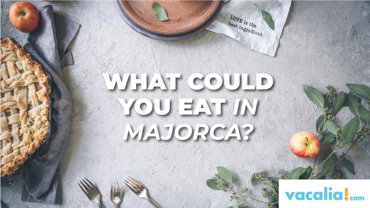 What could you eat in Majorca?
