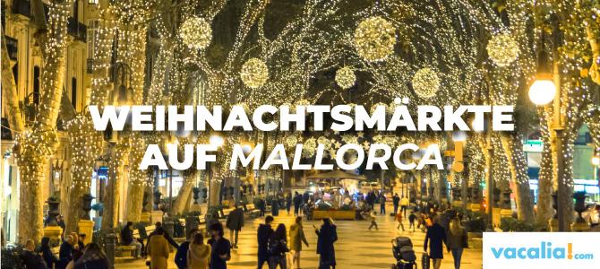 Eine Übersicht der Weihnachtsmärkte auf Mallorca