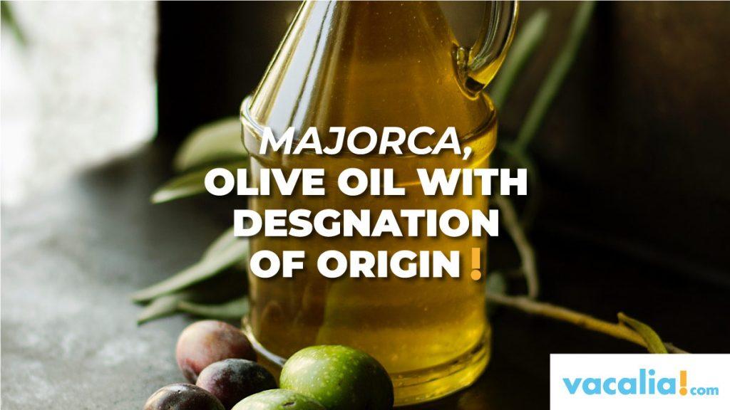 Majorca, olive oil with designation origin since 2002