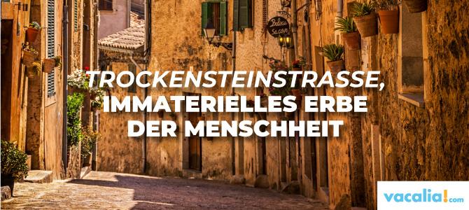 Mallorca und die Route der Trockensteinmauern (Pedra en Sec), das immaterielle Kulturerbe der Menschheit