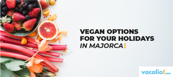 Vegan options for your holidays in Majorca