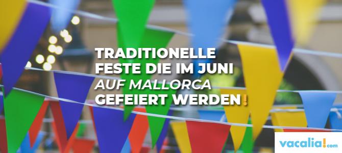 Traditionelle Feste die im Juni auf Mallorca gefeiert werden