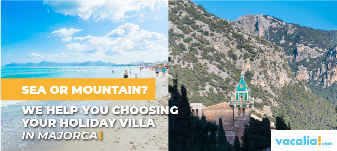 Sea or mountain? We help you choosing your holiday villa in Majorca
