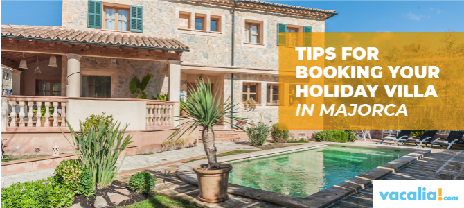 Tips to rent a holiday villa in Majorca
