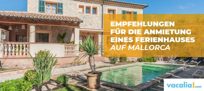 Empfehlungen für die Anmietung eines Ferienhauses auf Mallorca