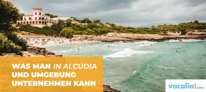 Was man in Alcúdia und Umgebung unternehmen kann