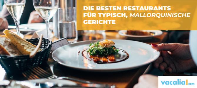 Die besten Restaurants für typisch, mallorquinische Gerichte
