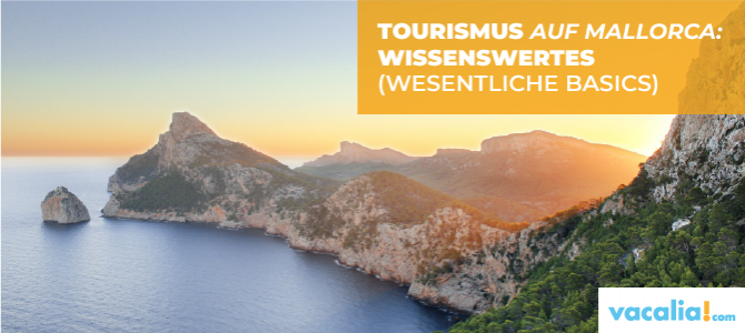 Tourismus auf Mallorca: Wissenswertes (wesentliche Basics)