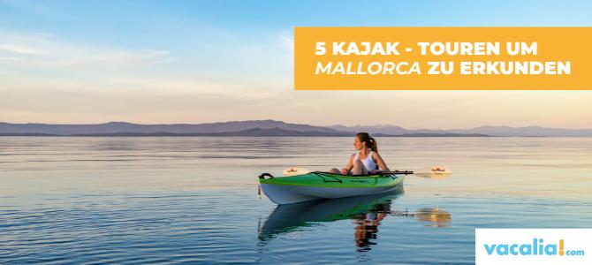 5 Kajak – Touren um Mallorca zu erkunden